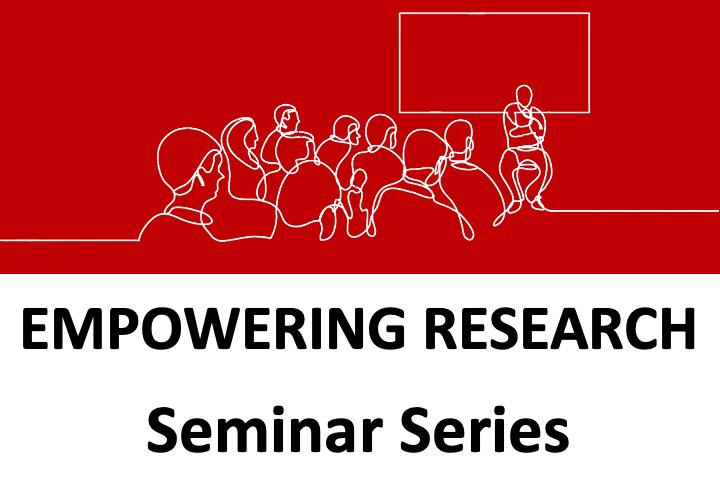 Empowering Research Seminar Series
